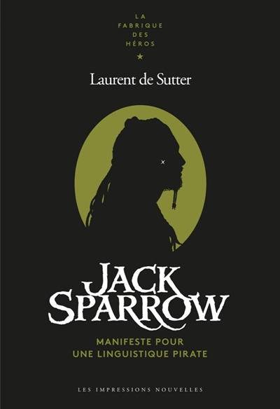 JACK SPARROW - MANIFESTE POUR UNE LINGUISTIQUE PIRATE